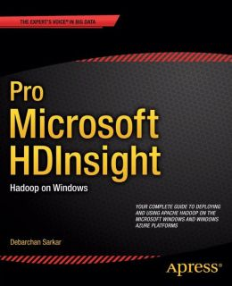 Pro Microsoft HDInsight: Hadoop on Windows