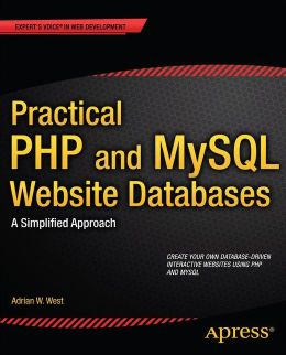 Practical PHP and MySQL Website Databases: A Simplified Approach