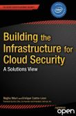 Book Cover Image. Title: Building the Infrastructure for Cloud Security:  A Solutions View, Author: Raghuram Yeluri