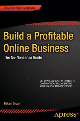 Build a Profitable Online Business: The No-Nonsense Guide