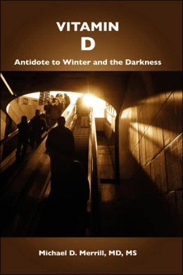 Vitamin D: Antidote to Winter and the Darkness