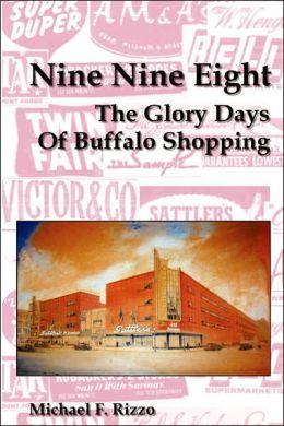 Nine Nine Eight: the Glory Days of Buffalo Shopping