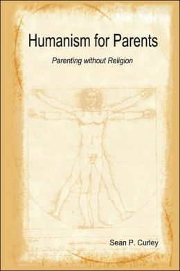 Humanism for Parents - Parenting without Religion
