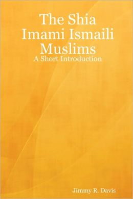 The Shia Imami Ismaili Muslims: A Short Introduction