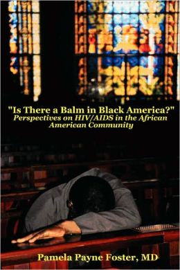 ''Is there a Balm in Black America?: Perspectives on HIV/AIDS in the African American Community ''
