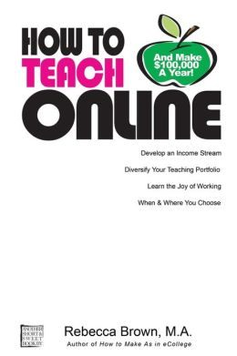 How to Teach Online (and Make $100k a Year)
