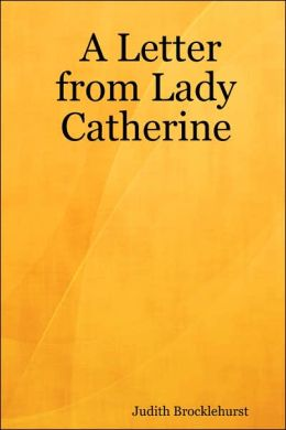 A Letter from Lady Catherine
