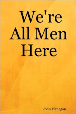 We're All Men Here