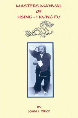 Masters Manual of Hsing-I Kung Fu