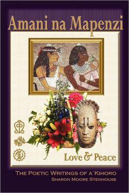 Amani na Mapenzi: Love and Peace