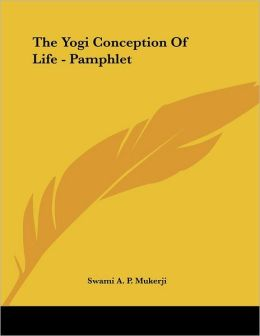 The Yogi Conception Of Life - Pamphlet