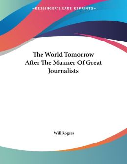 World Tomorrow after the Manner of Great Journalists