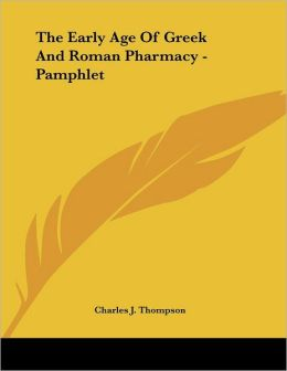 Early Age of Greek and Roman Pharmacy - Pamphlet