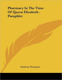 Pharmacy in the Time of Queen Elizabeth - Pamphlet
