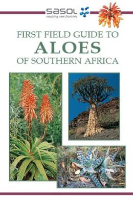 Sasol First Field Guide to Aloes of Southern Africa (PagePerfect NOOK Book)