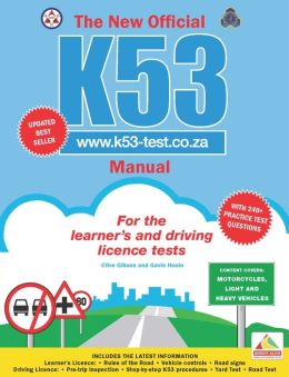 The New Official K53 Manual: Motorcycles, light and heavy vehicles (PagePerfect NOOK Book)