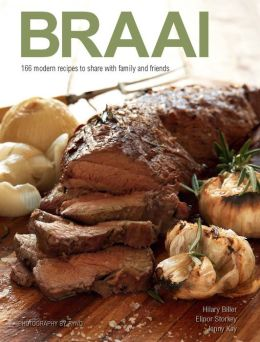 Braai: 166 modern recipes to share with family and friends (PagePerfect NOOK Book)