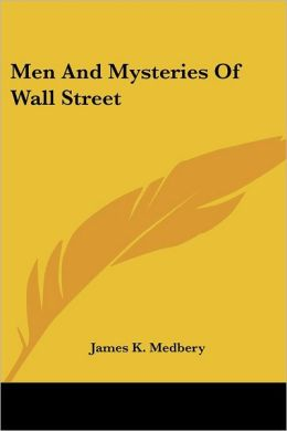 Men And Mysteries Of Wall Street