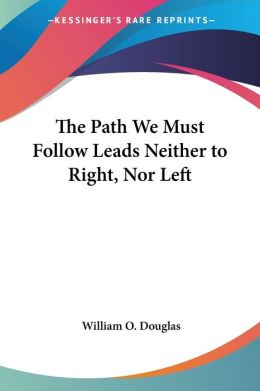 The Path We Must Follow Leads Neither To Right, Nor Left