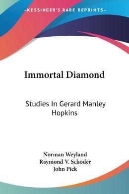 Immortal Diamond: Studies in Gerard Manley Hopkins
