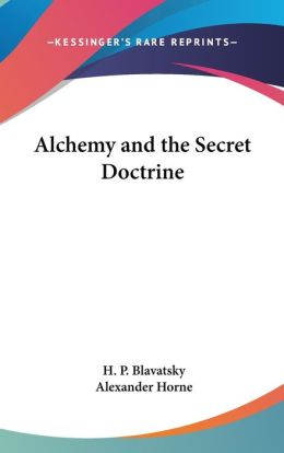 Alchemy and the Secret Doctrine