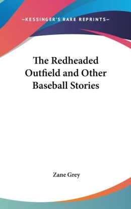 Redheaded Outfield and Other Baseball Stories