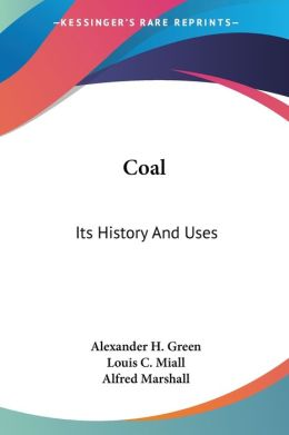 Coal: Its History and Uses