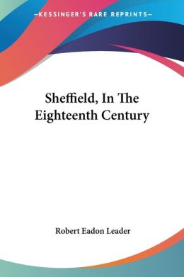 Sheffield, in the Eighteenth Century