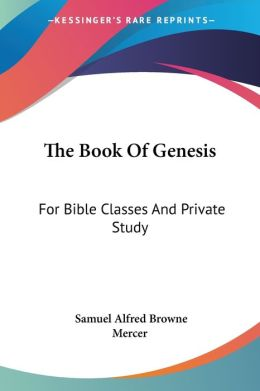 Book of Genesis: For Bible Classes and Private Study