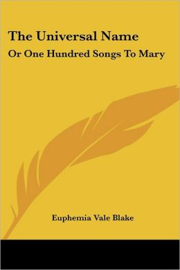 Universal Name: Or One Hundred Songs to Mary