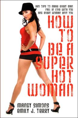 How To Be A Super Hot Woman