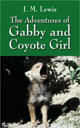 The Adventures Of Gabby And Coyote Girl