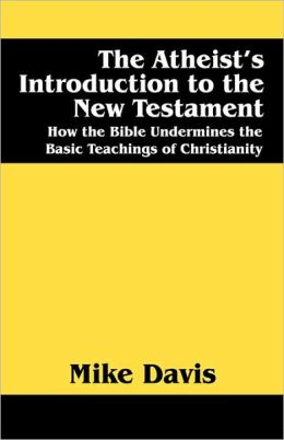 The Atheist's Introduction To The New Testament