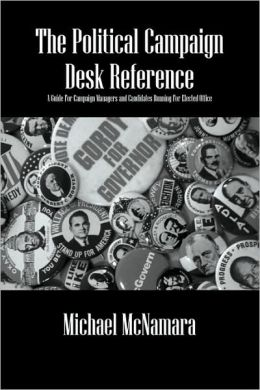 The Political Campaign Desk Reference