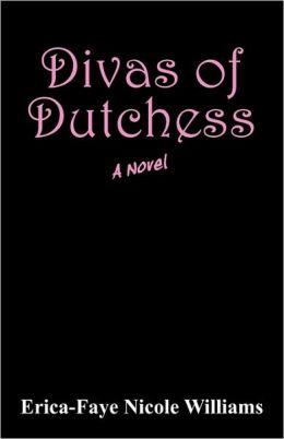 Divas Of Dutchess