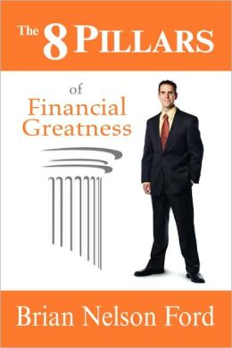The 8 Pillars Of Financial Greatness