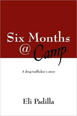 Six Months @ Camp