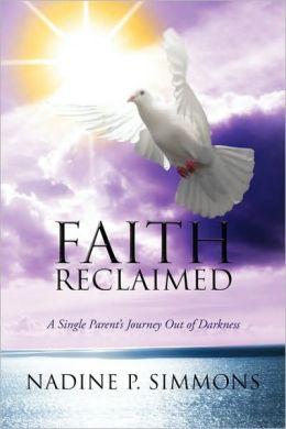 Faith Reclaimed: A Single Parent's Journey Out of Darkness