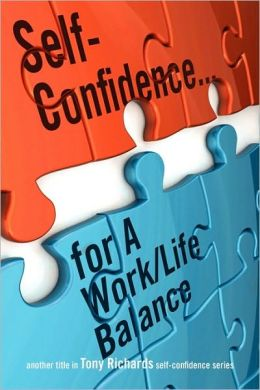 Self-Confidence...for A Work/Life Balance