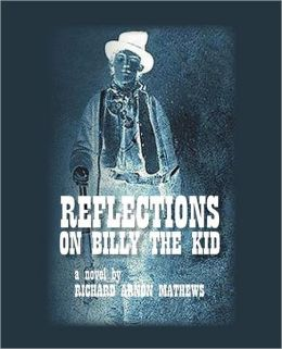 Reflections On Billy The Kid