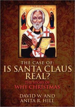 The Case of: Is Santa Claus Real?: The Story of Why Christmas