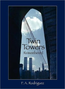 Twin Towers Remembered