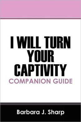 I Will Turn Your Captivity Companion Guide