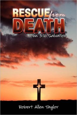 Rescue From Death: John 3:16 Salvation