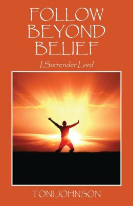Follow Beyond Belief: I Surrender Lord