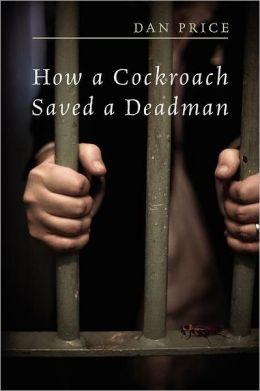 How a Cockroach Saved a Deadman