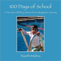 100 Days of School: A 5 Year Old Boy Shares His Kindergarten Journey