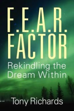 F.E.A.R. Factor: Rekindling the Dream Within