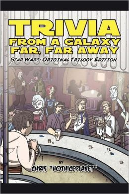 Trivia From a Galaxy Far, Far Away: Star Wars: Original Trilogy Edition