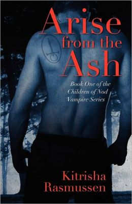 Arise from the Ash: Book One of the Children of Nod Vampire Series